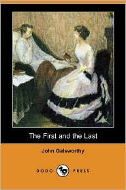 The First And The Last - John Galsworthy