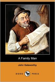 A Family Man - John Galsworthy