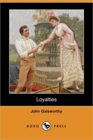 Loyalties - John Galsworthy