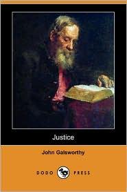 Justice - John Galsworthy