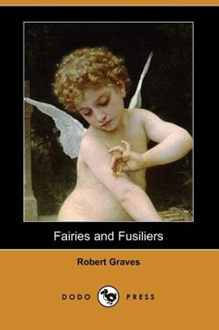 Fairies and Fusiliers (Dodo Press) - Graves, Robert