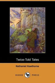 Twice-Told Tales - Nathaniel Hawthorne