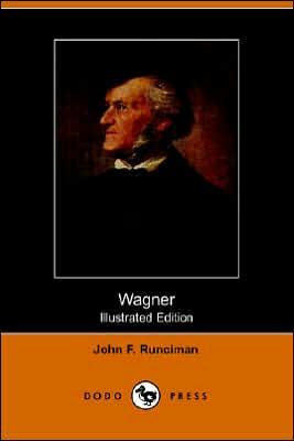 Wagner (Illustrated Edition) - John F. Runciman