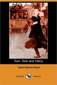 Tom, Dick And Harry - Talbot Baines Reed