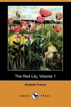 The Red Lily, Volume 1 (Dodo Press) - France, Anatole