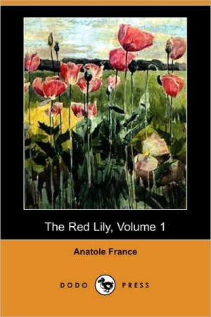 The Red Lily, Volume 1 - Anatole France