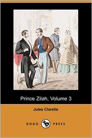 Prince Zilah, Volume 3 - Jules Claretie