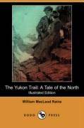 The Yukon Trail: A Tale of the North (Illustrated Edition) (Dodo Press)