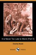 It Is Never Too Late to Mend (Part II) (Dodo Press)