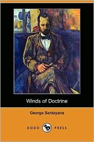 Winds of Doctrine - George Santayana