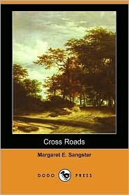 Cross Roads - Margaret E. Sangster