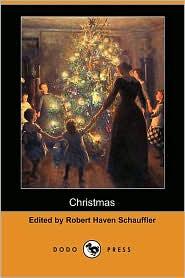 Christmas - Robert Haven Schauffler (Editor)