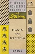 Howes, F. N.: Plants and Beekeeping - An Account of Those Plants, Wild and Cultivated, of Value to the Hive Bee, and for Honey Production in the British Isles