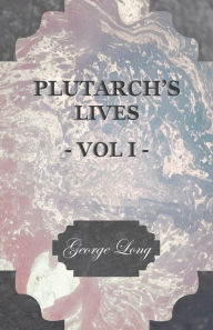 Plutarch's Lives - Vol I - George Long