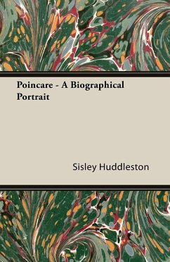 Poincare - A Biographical Portrait - Huddleston, Sisley