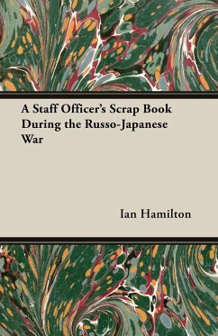 A Staff Officer's Scrap Book During the Russo-Japanese War - Hamilton, Ian Qc