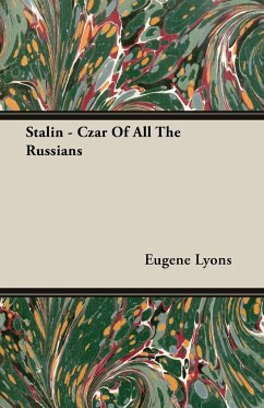 Stalin - Czar of All the Russians - Lyons, Eugene