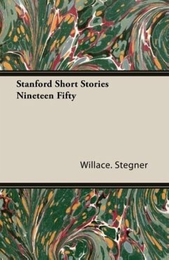 Stanford Short Stories Nineteen Fifty - Stegner, Willace.