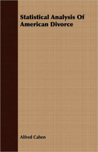 Statistical Analysis of American Divorce - Alfred Cahen