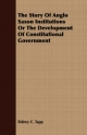 Story of Anglo Saxon Institutions or the Development of Constitutional Government - Sidney C Tapp