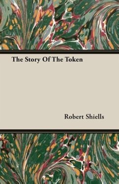 The Story Of The Token - Shiells, Robert