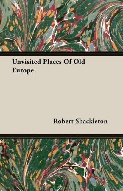 Unvisited Places Of Old Europe als Taschenbuch von Robert Shackleton