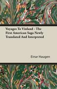 Haugen, Einar: Voyages To Vinland - The First American Saga Newly Translated And Interpreted