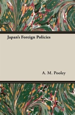 Japan's Foreign Policies - Pooley, A. M.