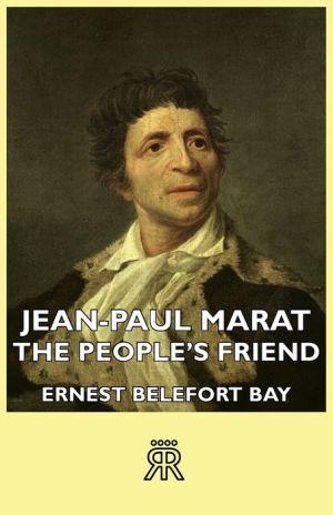 Jean-Paul Marat - The People's Friend - Ernest Belefort Bay