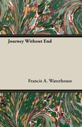 Waterhouse, Francis A.: Journey Without End