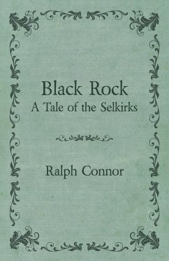 Black Rock - A Tale of the Selkirks - Connor, Ralph