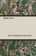 Symonds, John Addington: Blank Verse