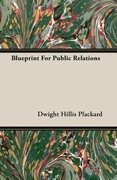 Plackard, Dwight Hillis: Blueprint For Public Relations