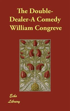 The Double-Dealer-A Comedy - Congreve, William