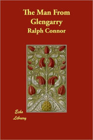 The Man from Glengarry - Ralph Connor
