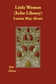 Little Women (Echo Library) - Louisa May Alcott