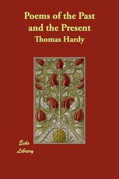 Poems of the Past and the Present - Hardy, Thomas