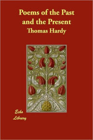 Poems Of The Past And The Present - Thomas Hardy