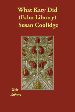 What Katy Did (Echo Library) - Coolidge, Susan