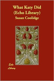 What Katy Did (Echo Library) - Susan Coolidge