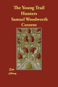 The Young Trail Hunters - Cozzens, Samuel Woodworth