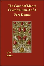 The Count Of Monte Cristo Volume 2 Of 2 - Pere Alexandre Dumas