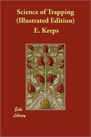 Science Of Trapping (Illustrated Edition) - E. Kreps