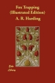 Fox Trapping (Illustrated Edition) - A. R. Harding