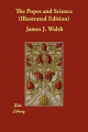 Popes and Science (Illustrated Edition) - James J. Walsh