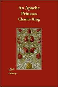 An Apache Princess - Charles King