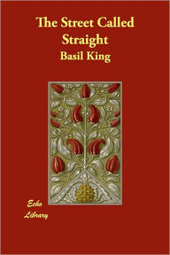 The Street Called Straight - Basil King
