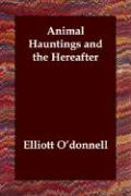Animal Hauntings and the Hereafter