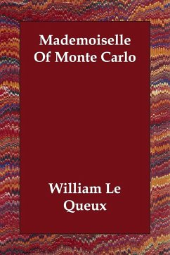 Mademoiselle of Monte Carlo - Le Queux, William