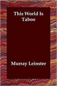 This World Is Taboo - Murray Leinster